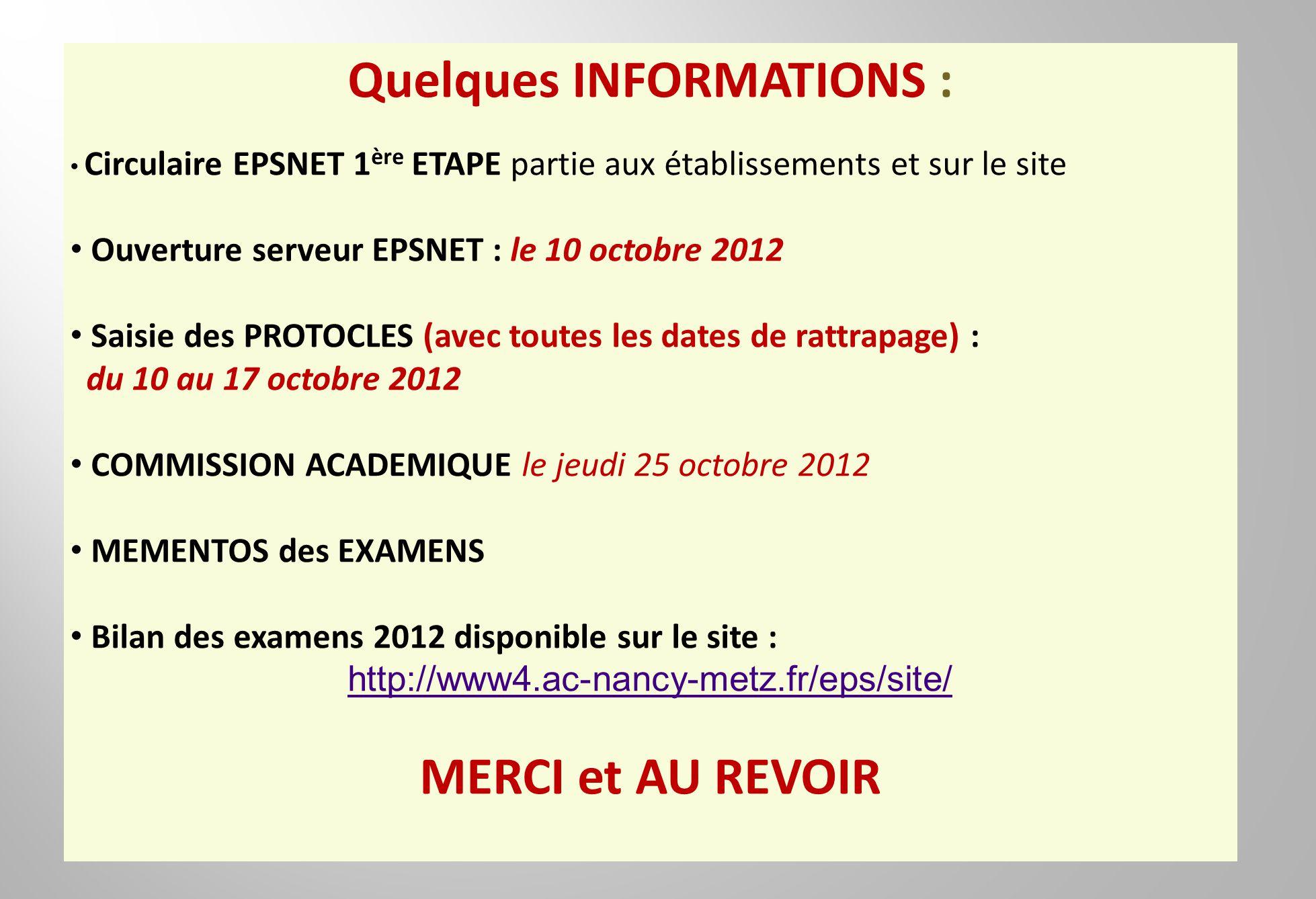 Quelques INFORMATIONS : Circulaire EPSNET 1 ère ETAPE partie aux établissements et sur le site Ouverture serveur EPSNET : le 10 octobre 2012 Saisie de