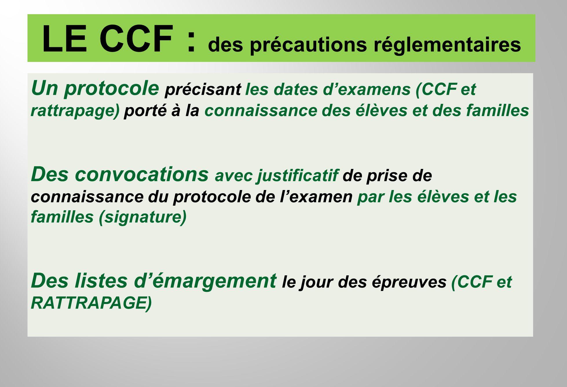 Un protocole précisant les dates dexamens (CCF et rattrapage) porté à la connaissance des élèves et des familles Des convocations avec justificatif de