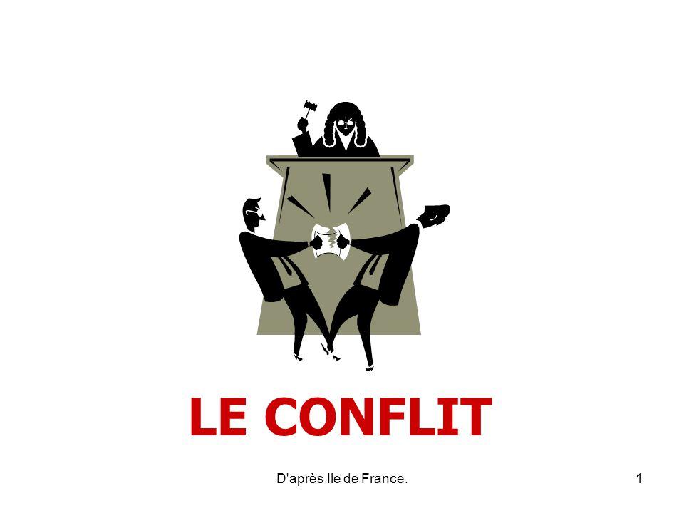 D'après Ile de France.1 LE CONFLIT