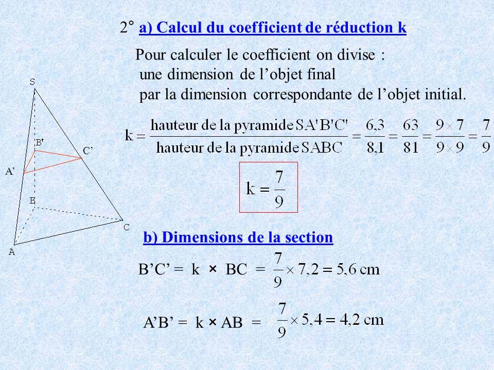 C A 2° a) Calcul du coefficient de réduction k Pour calculer le coefficient on divise : une dimension de lobjet final par la dimension correspondante