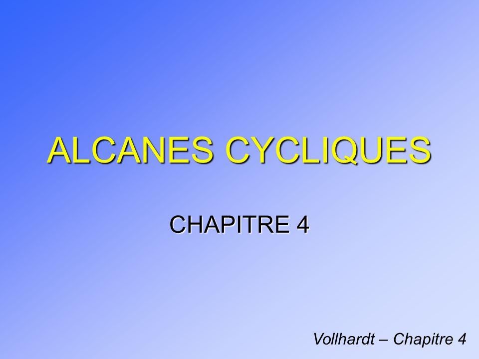 4.1 NOMS ET PROPRIÉTÉS PHYSIQUES DES CYCLOALCANES n Selon IUPAC => Cycloalcane = C n H 2n n Exemples: