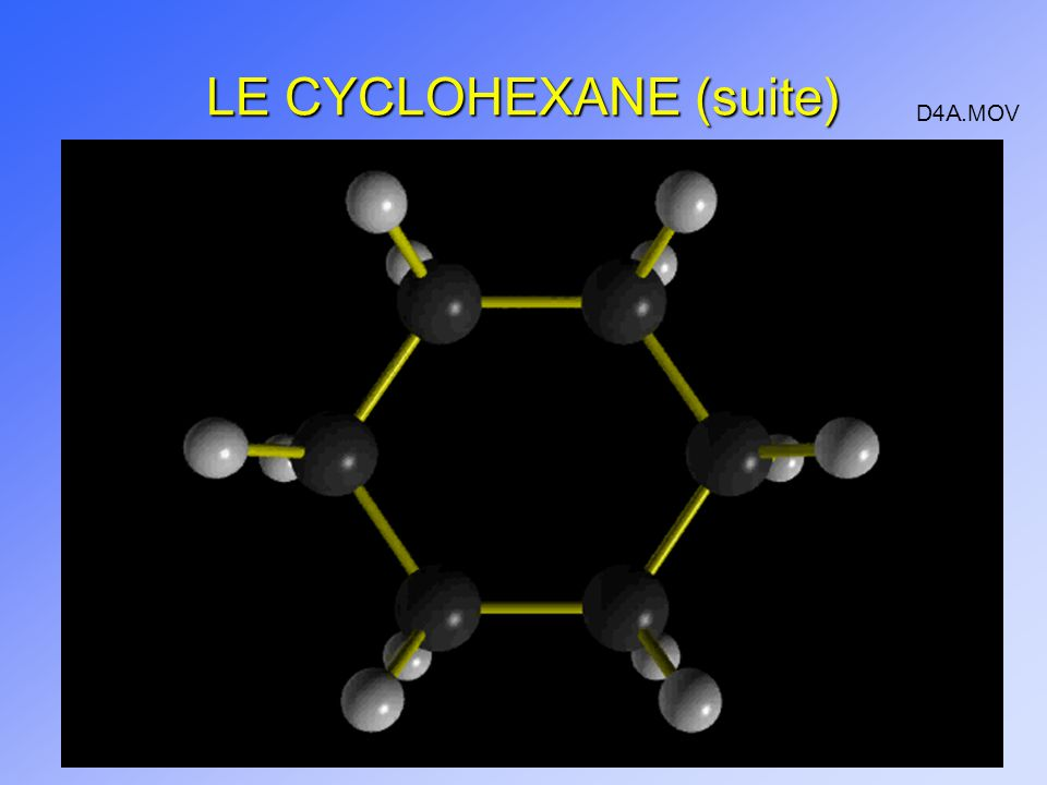LE CYCLOHEXANE (suite) D4A.MOV