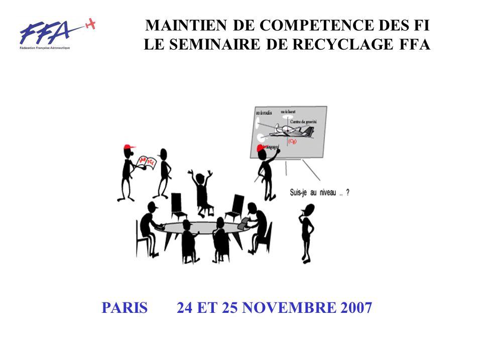 MAINTIEN DE COMPETENCE DES FI LE SEMINAIRE DE RECYCLAGE FFA PARIS 24 ET 25 NOVEMBRE 2007
