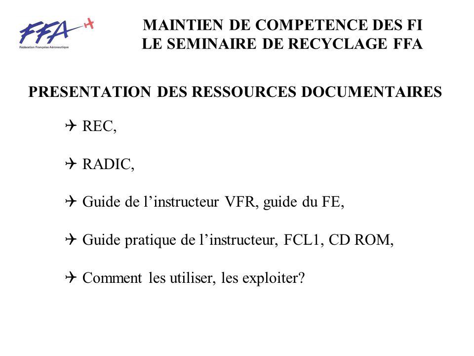 PRESENTATION DES RESSOURCES DOCUMENTAIRES REC, RADIC, Guide de linstructeur VFR, guide du FE, Guide pratique de linstructeur, FCL1, CD ROM, Comment le