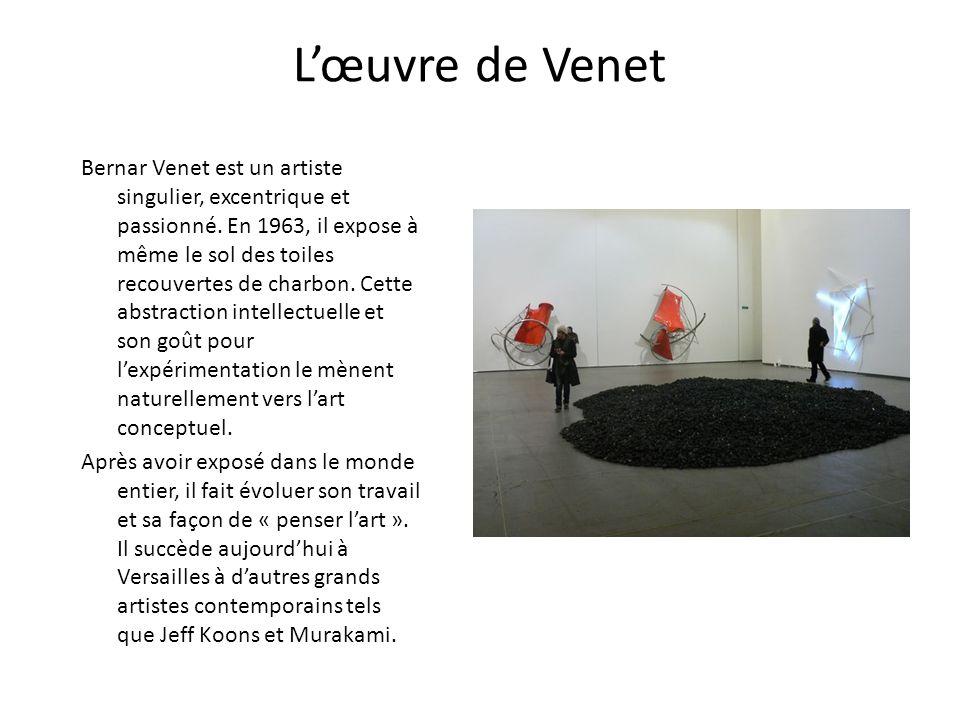 Lœuvre de Venet Bernar Venet est un artiste singulier, excentrique et passionné. En 1963, il expose à même le sol des toiles recouvertes de charbon. C