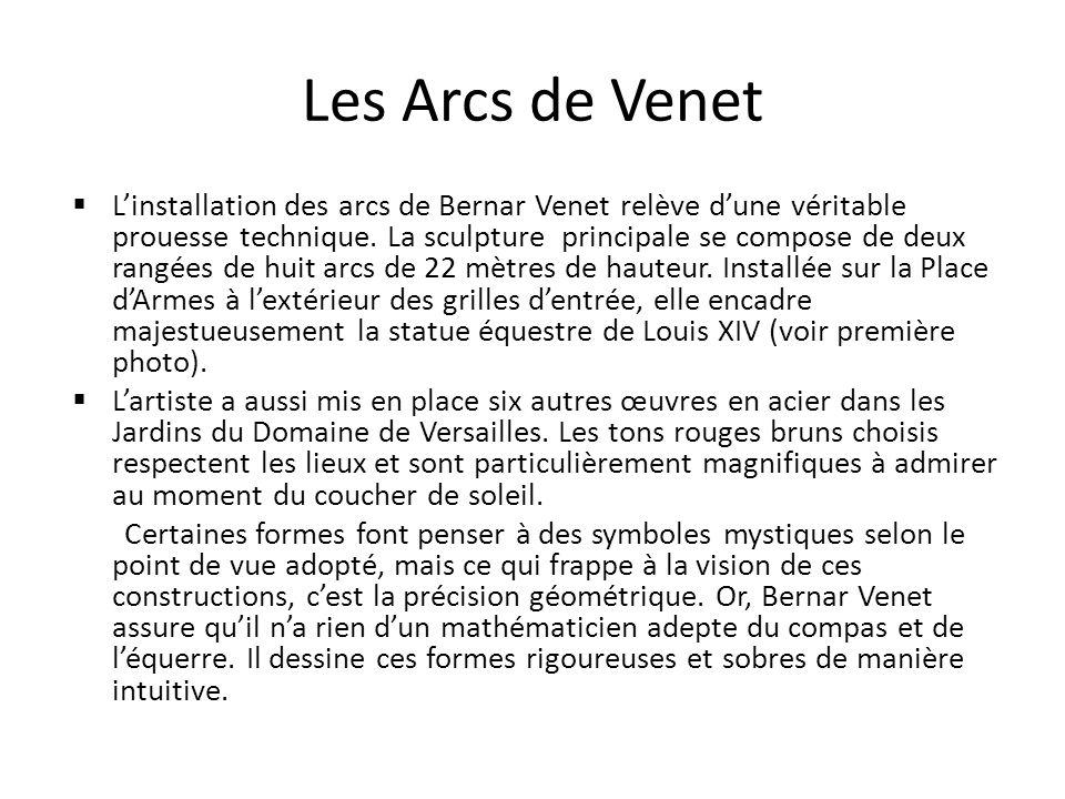Les Arcs de Venet Linstallation des arcs de Bernar Venet relève dune véritable prouesse technique. La sculpture principale se compose de deux rangées
