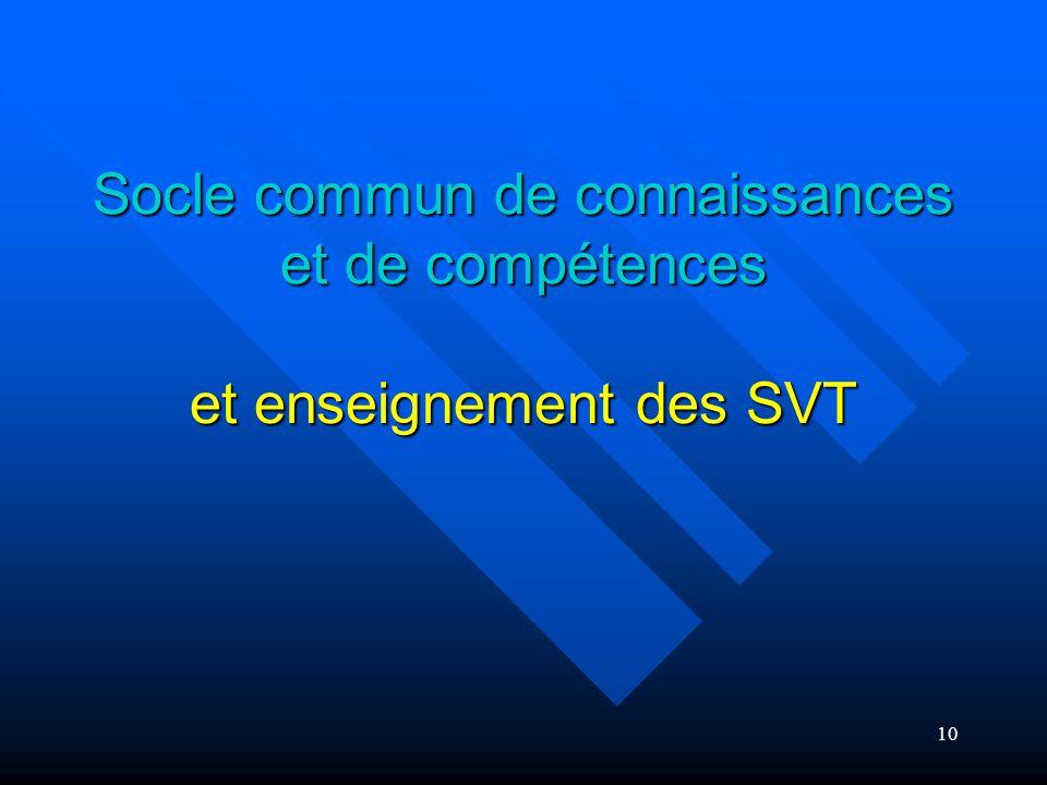 10 Socle commun de connaissances et de compétences et enseignement des SVT