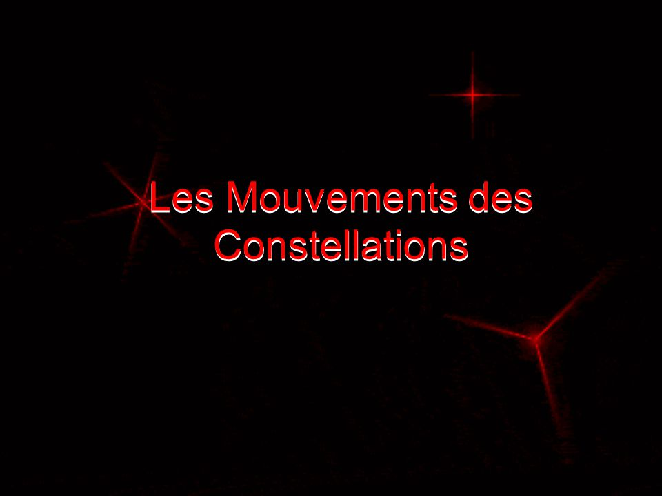Les Mouvements des Constellations