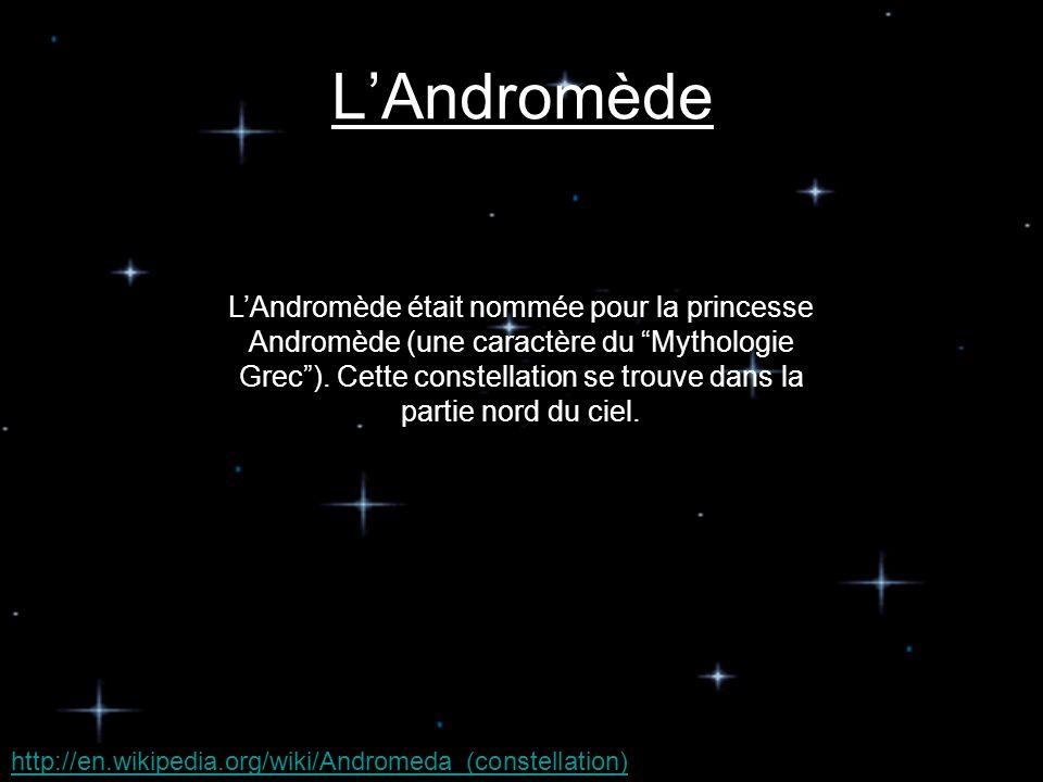 LAndromède LAndromède était nommée pour la princesse Andromède (une caractère du Mythologie Grec).