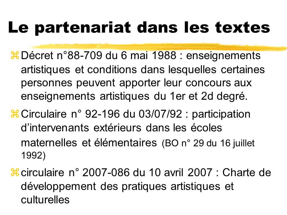 Le partenariat dans les textes zDécret n°88-709 du 6 mai 1988 : enseignements artistiques et conditions dans lesquelles certaines personnes peuvent apporter leur concours aux enseignements artistiques du 1er et 2d degré.