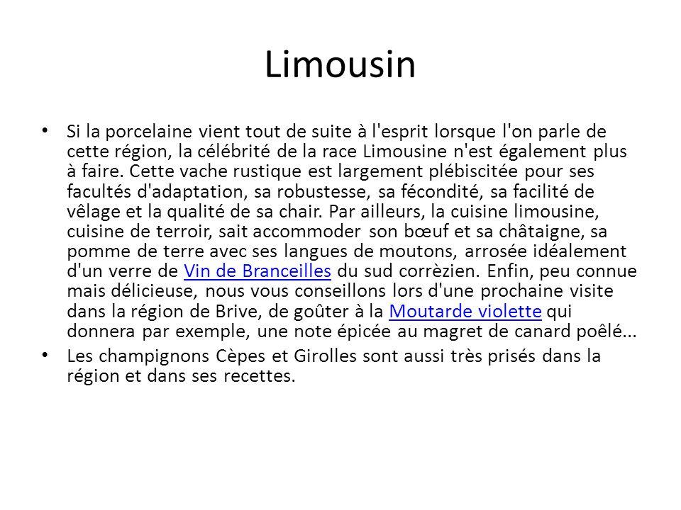 Limousin Si la porcelaine vient tout de suite à l'esprit lorsque l'on parle de cette région, la célébrité de la race Limousine n'est également plus à