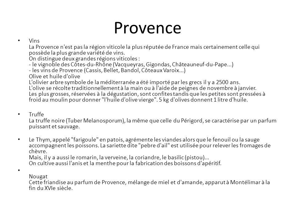 Provence Vins La Provence n'est pas la région viticole la plus réputée de France mais certainement celle qui possède la plus grande variété de vins. O