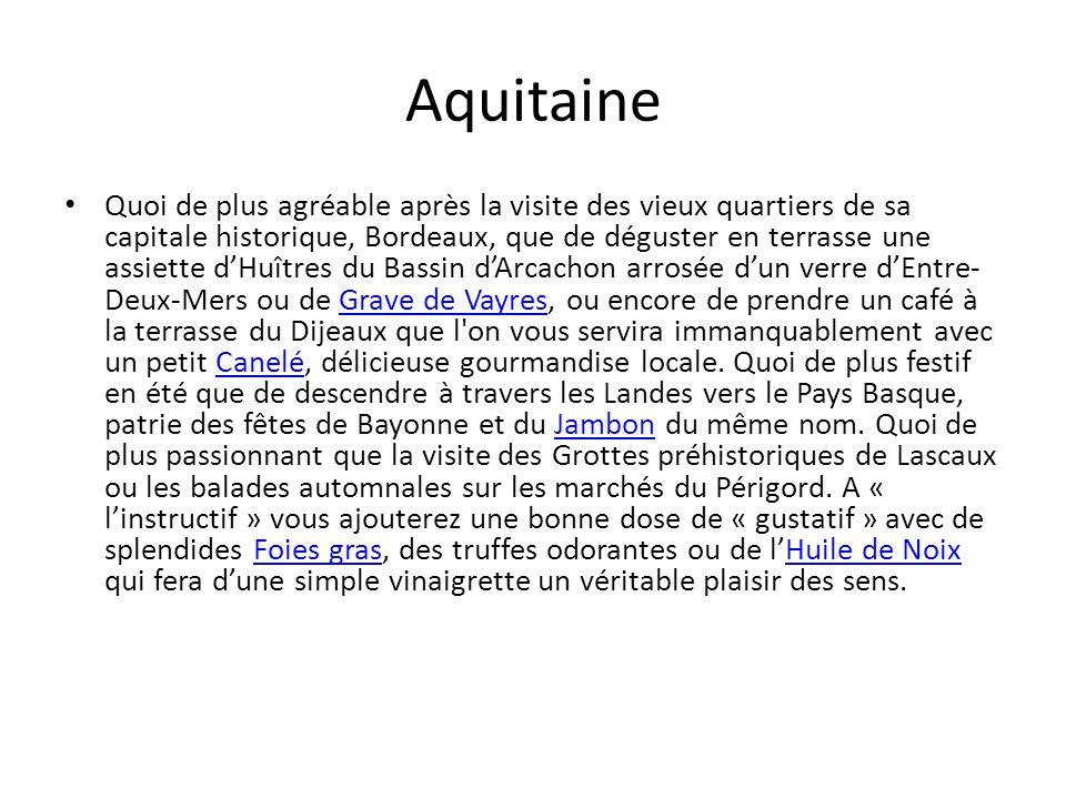 Aquitaine Quoi de plus agréable après la visite des vieux quartiers de sa capitale historique, Bordeaux, que de déguster en terrasse une assiette dHuî