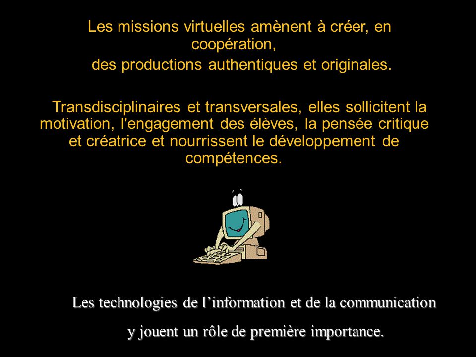 Les missions virtuelles amènent à créer, en coopération, des productions authentiques et originales.