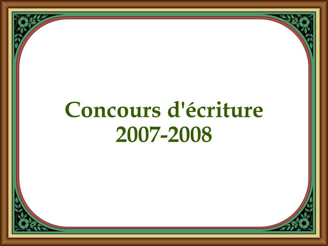 Concours d écriture 2007-2008