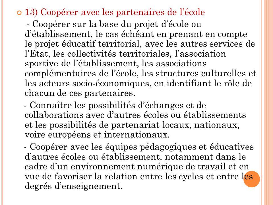 13) Coopérer avec les partenaires de lécole - Coopérer sur la base du projet décole ou détablissement, le cas échéant en prenant en compte le projet é