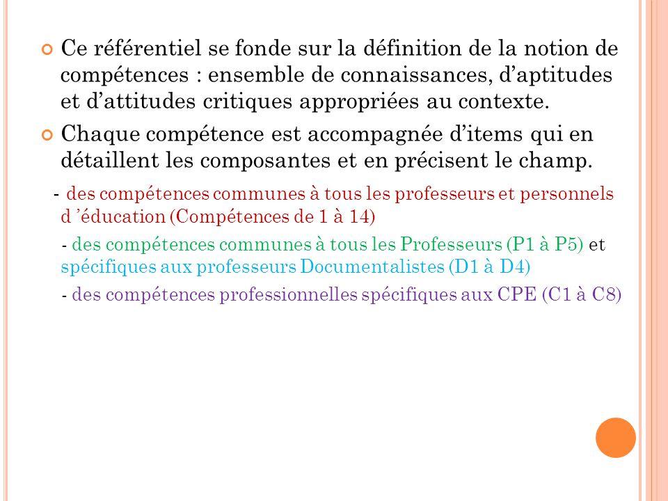 Ce référentiel se fonde sur la définition de la notion de compétences : ensemble de connaissances, daptitudes et dattitudes critiques appropriées au c