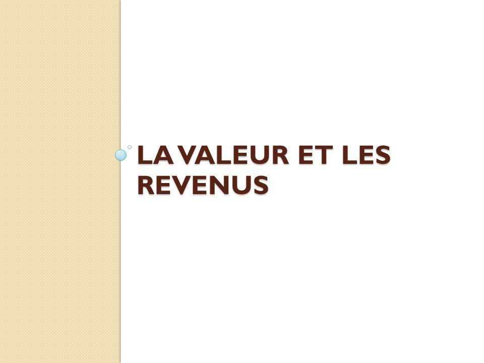LA VALEUR ET LES REVENUS