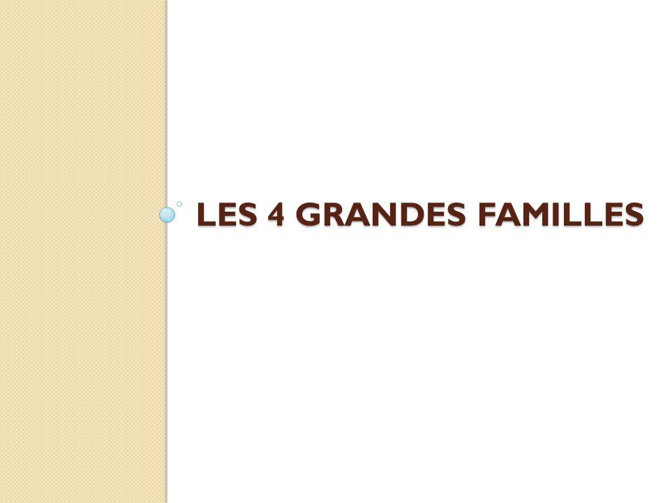 LES 4 GRANDES FAMILLES