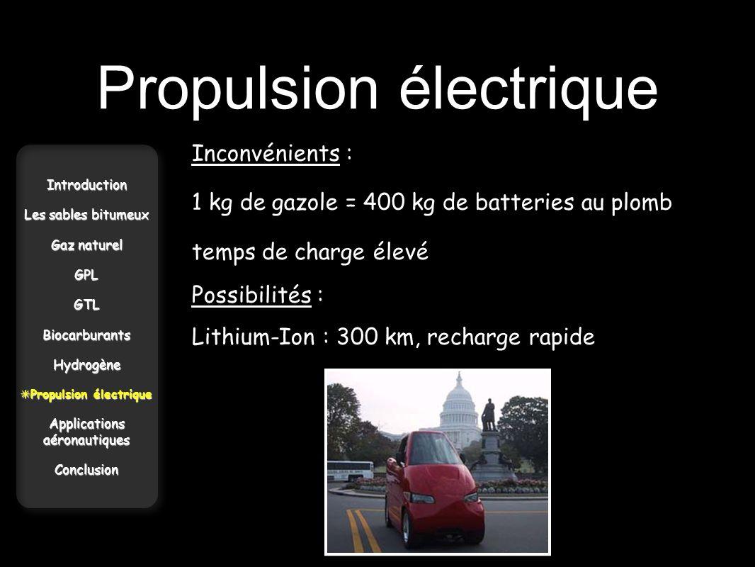 Propulsion électrique Introduction Les sables bitumeux Gaz naturel GPLGTLBiocarburantsHydrogène Propulsion électrique Propulsion électrique Applicatio
