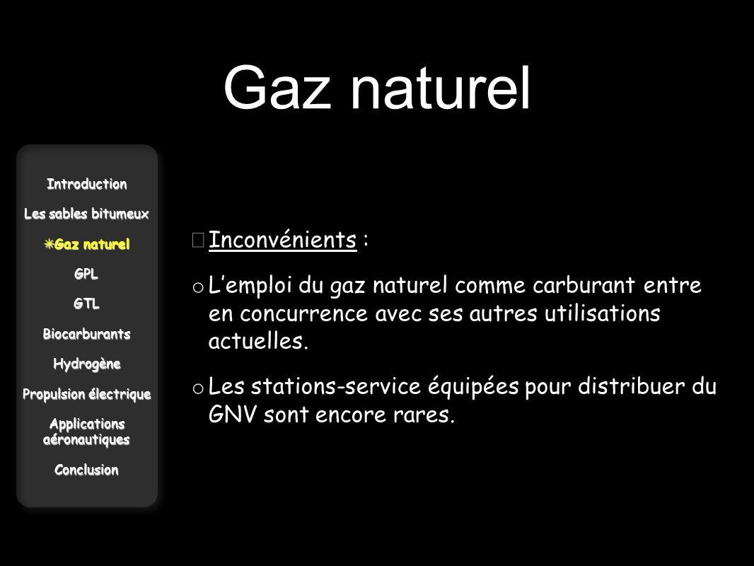 Gaz naturel Introduction Les sables bitumeux Gaz naturel Gaz naturelGPLGTLBiocarburantsHydrogène Propulsion électrique Applications aéronautiques Conc