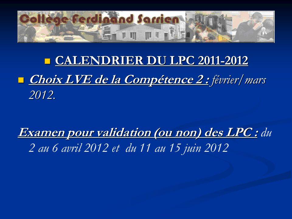CALENDRIER DU LPC 2011-2012 CALENDRIER DU LPC 2011-2012 Choix LVE de la Compétence 2 : février/mars 2012. Choix LVE de la Compétence 2 : février/mars
