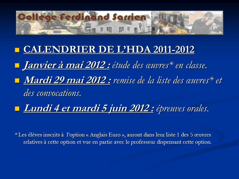 CALENDRIER DE LHDA 2011-2012 CALENDRIER DE LHDA 2011-2012 Janvier à mai 2012 : étude des œuvres* en classe. Janvier à mai 2012 : étude des œuvres* en