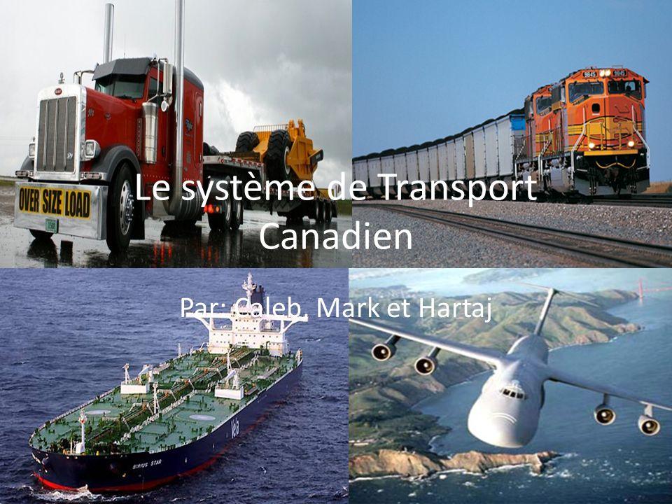 Le système de Transport Canadien Par: Caleb, Mark et Hartaj
