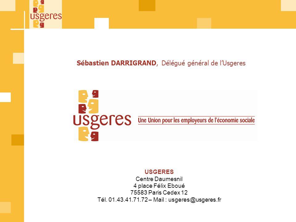 20 USGERES Centre Daumesnil 4 place Félix Eboué 75583 Paris Cedex 12 Tél. 01.43.41.71.72 – Mail : usgeres@usgeres.fr Sébastien DARRIGRAND, Délégué gén