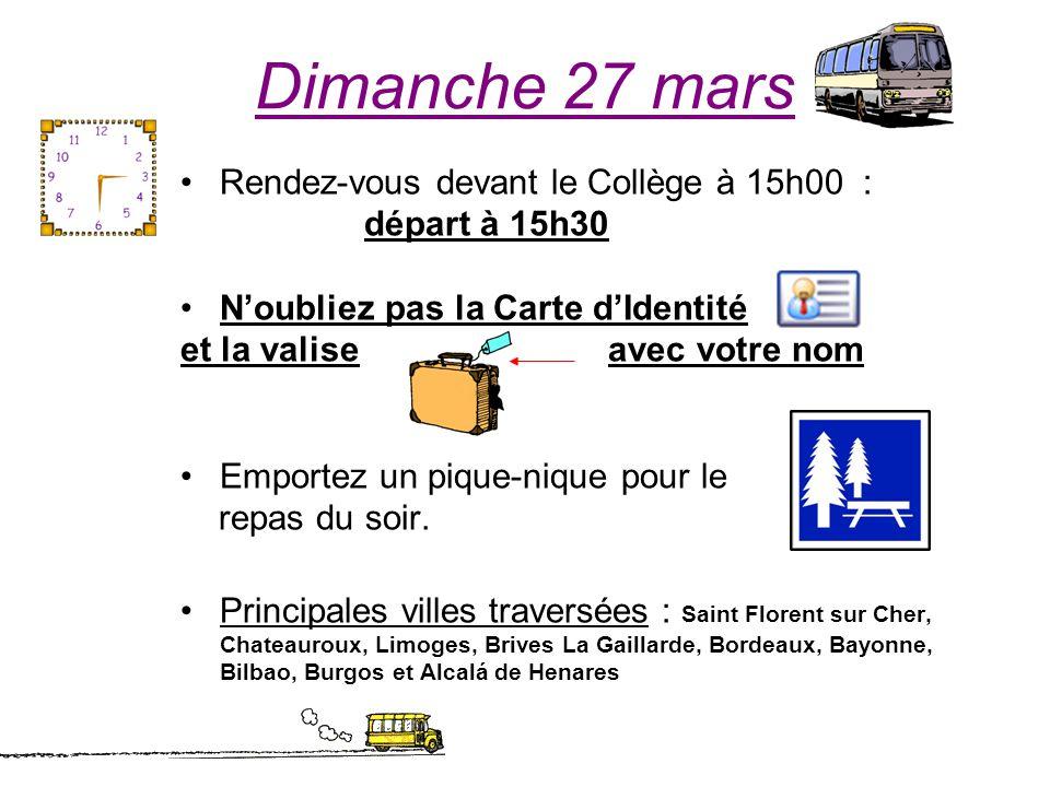 Dimanche 27 mars Rendez-vous devant le Collège à 15h00 : départ à 15h30 Noubliez pas la Carte dIdentité et la valise avec votre nom Emportez un pique-