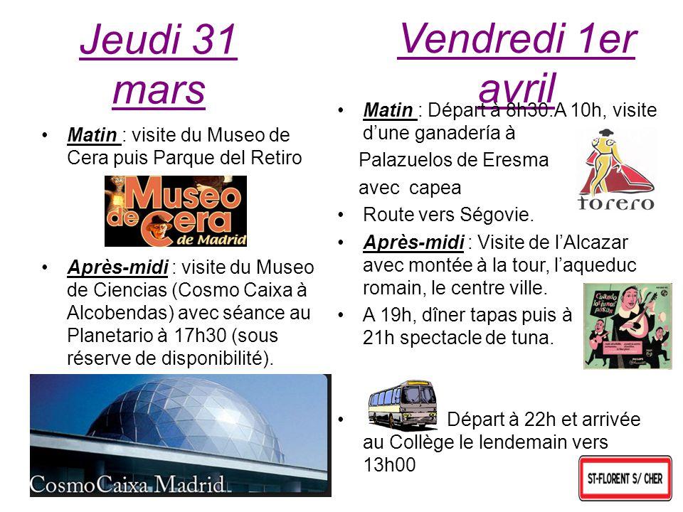 Jeudi 31 mars Matin : visite du Museo de Cera puis Parque del Retiro Après-midi : visite du Museo de Ciencias (Cosmo Caixa à Alcobendas) avec séance a