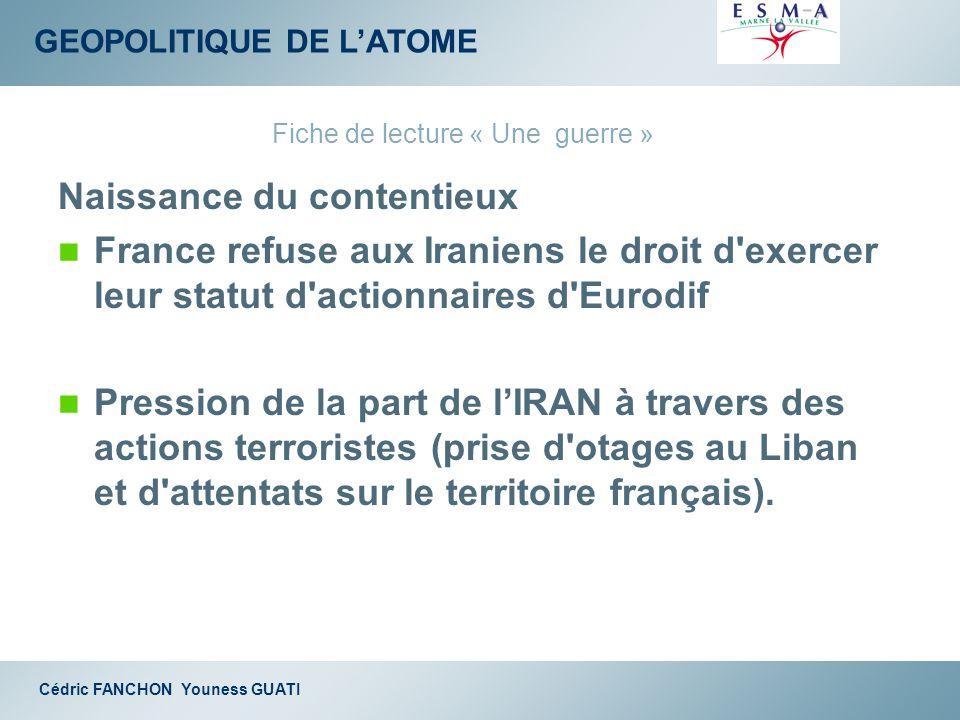 GEOPOLITIQUE DE LATOME Cédric FANCHON Youness GUATI Naissance du contentieux France refuse aux Iraniens le droit d'exercer leur statut d'actionnaires