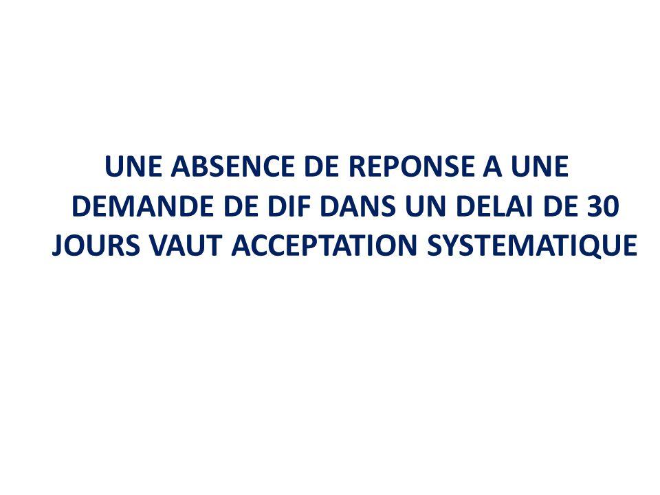 UNE ABSENCE DE REPONSE A UNE DEMANDE DE DIF DANS UN DELAI DE 30 JOURS VAUT ACCEPTATION SYSTEMATIQUE