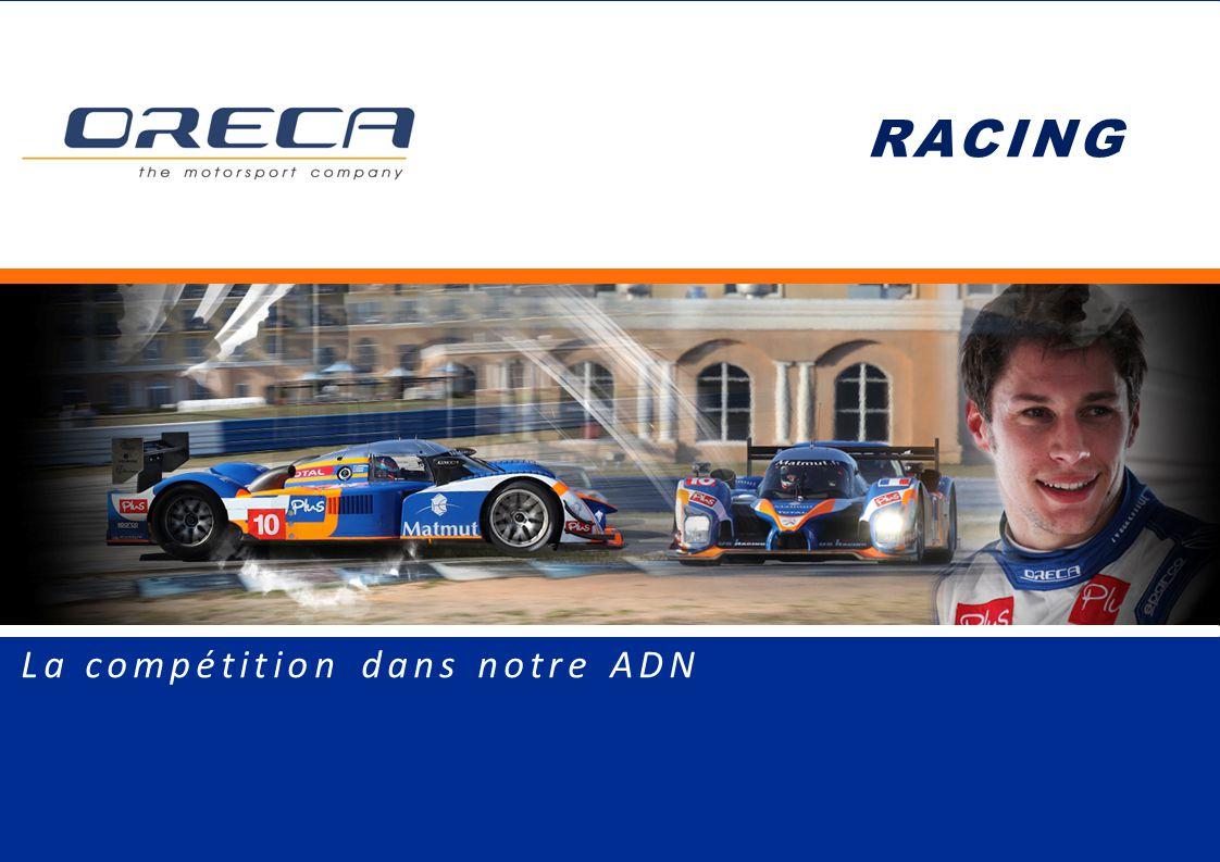 LE TEAM ORECA Oreca est compétiteur en son propre nom Programme endurance 24 Heures du Mans ORECA OPERATEUR Oreca accompagne les constructeurs Trophée ANDROS 2011/2012