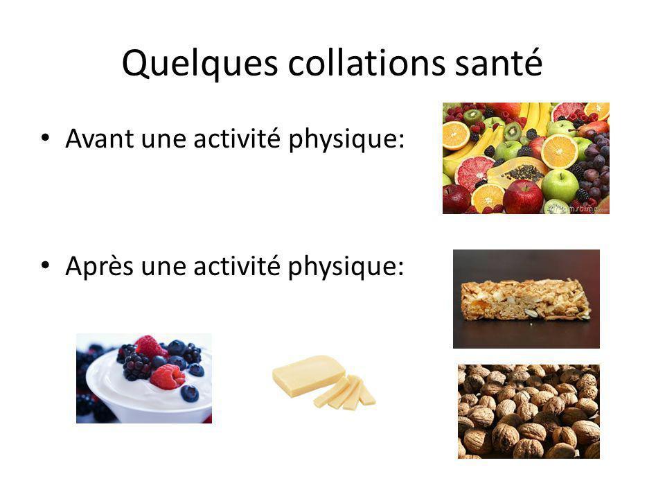 Quelques collations santé Avant une activité physique: Après une activité physique: