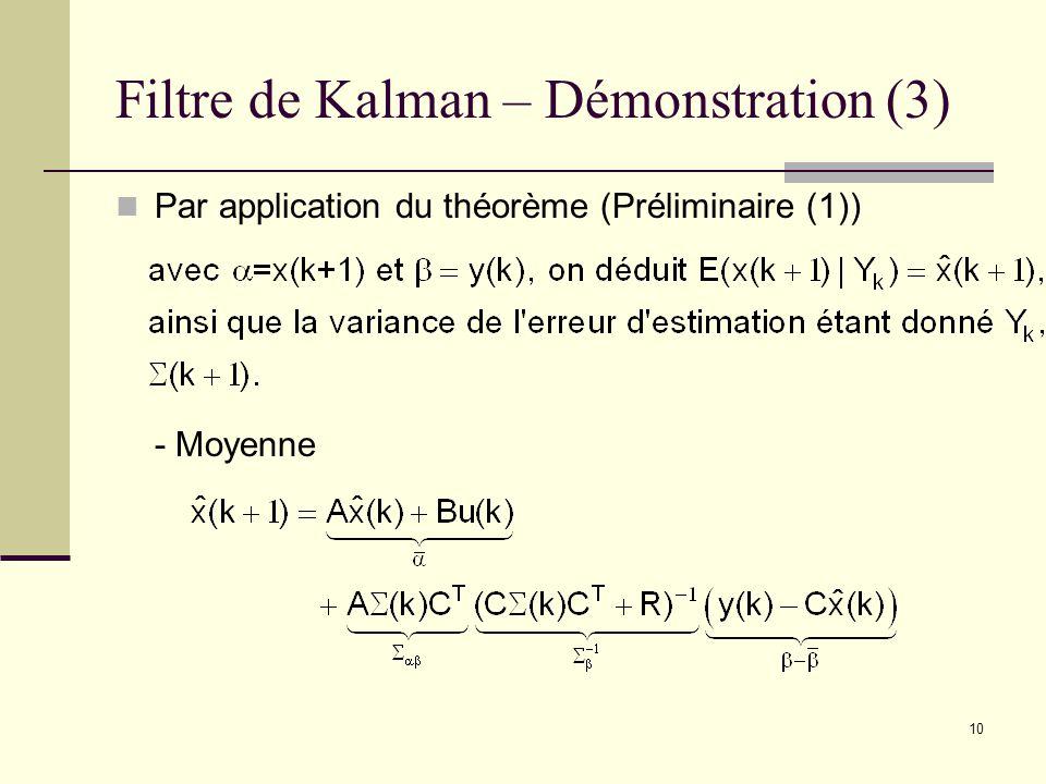 10 Filtre de Kalman – Démonstration (3) Par application du théorème (Préliminaire (1)) - Moyenne