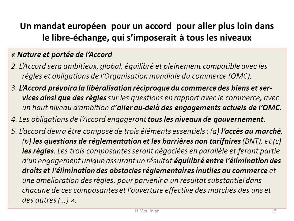 Un mandat européen pour un accord pour aller plus loin dans le libre-échange, qui simposerait à tous les niveaux « Nature et portée de lAccord 2. LAcc