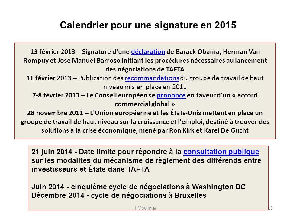 13 février 2013 – Signature d'une déclaration de Barack Obama, Herman Van Rompuy et José Manuel Barroso initiant les procédures nécessaires au lanceme