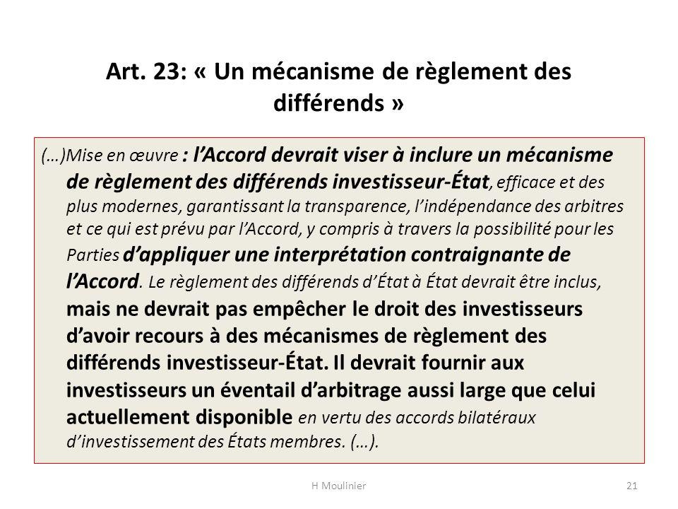 Art. 23: « Un mécanisme de règlement des différends » (…)Mise en œuvre : lAccord devrait viser à inclure un mécanisme de règlement des différends inve