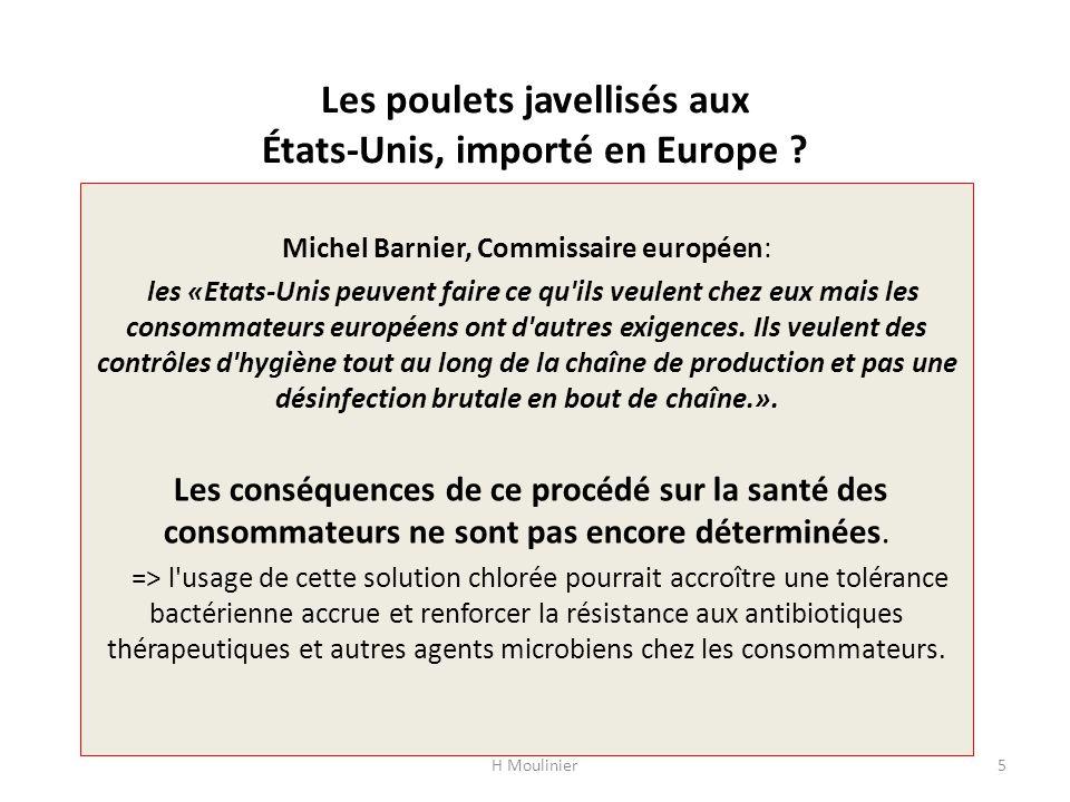 Les poulets javellisés aux États-Unis, importé en Europe ? Michel Barnier, Commissaire européen: les «Etats-Unis peuvent faire ce qu'ils veulent chez