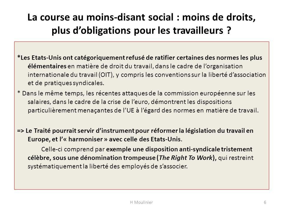 La course au moins-disant social : moins de droits, plus dobligations pour les travailleurs ? *Les Etats-Unis ont catégoriquement refusé de ratifier c
