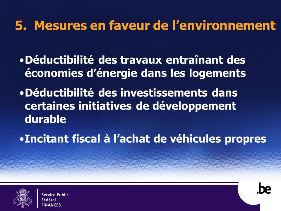 5. Mesures en faveur de lenvironnement Déductibilité des travaux entraînant des économies dénergie dans les logements Déductibilité des investissement
