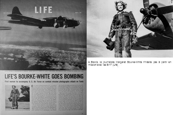 A Biskra, la journaliste Margaret Bourke-White nhésite pas à partir en mission avec les B-17 (Life)