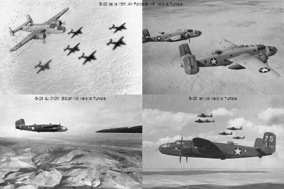 B-25 de la 15th Air Force en vol vers la Tunisie B-25 du 310th BG en vol vers la Tunisie B-25 en vol vers la Tunisie