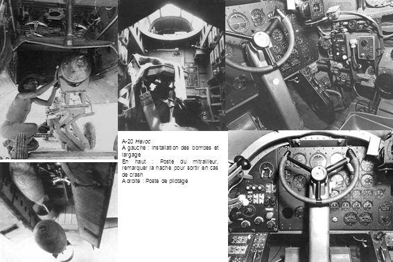A-20 Havoc A gauche : Installation des bombes et largage En haut : Poste du mitrailleur, remarquer la hache pour sortir en cas de crash A droite : Pos