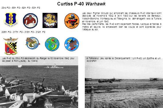 Curtiss P-40 Warhawk 33rd FG - 58th FS - 59th FS - 60th FS 325th FG - 317th FS - 318th FS - 319th FS Les P-40 du 33rd FG décolleront du Ranger le 10 n