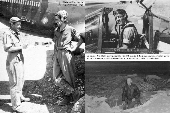 Maison-Blanche, le 14 septembre 1943 Le colonel Troy Keith, commandant le 14th FG, décolle à Berteaux pour une mission sur la Sicile. Ci-dessous, à Yo