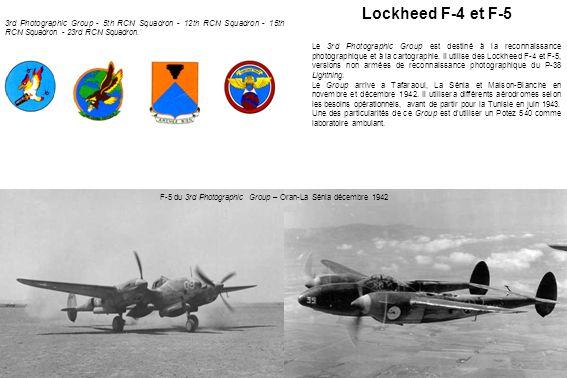 Lockheed F-4 et F-5 Le 3rd Photographic Group est destiné à la reconnaissance photographique et à la cartographie. Il utilise des Lockheed F-4 et F-5,