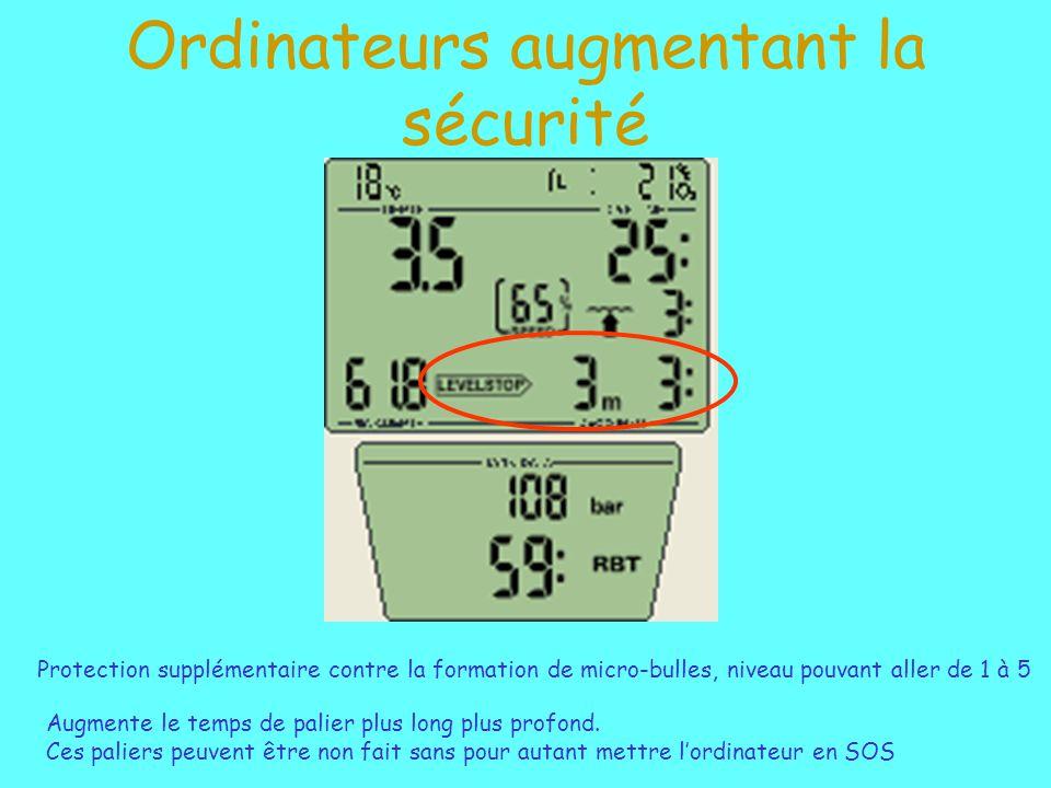 Ordinateurs augmentant la sécurité Protection supplémentaire contre la formation de micro-bulles, niveau pouvant aller de 1 à 5 Augmente le temps de palier plus long plus profond.