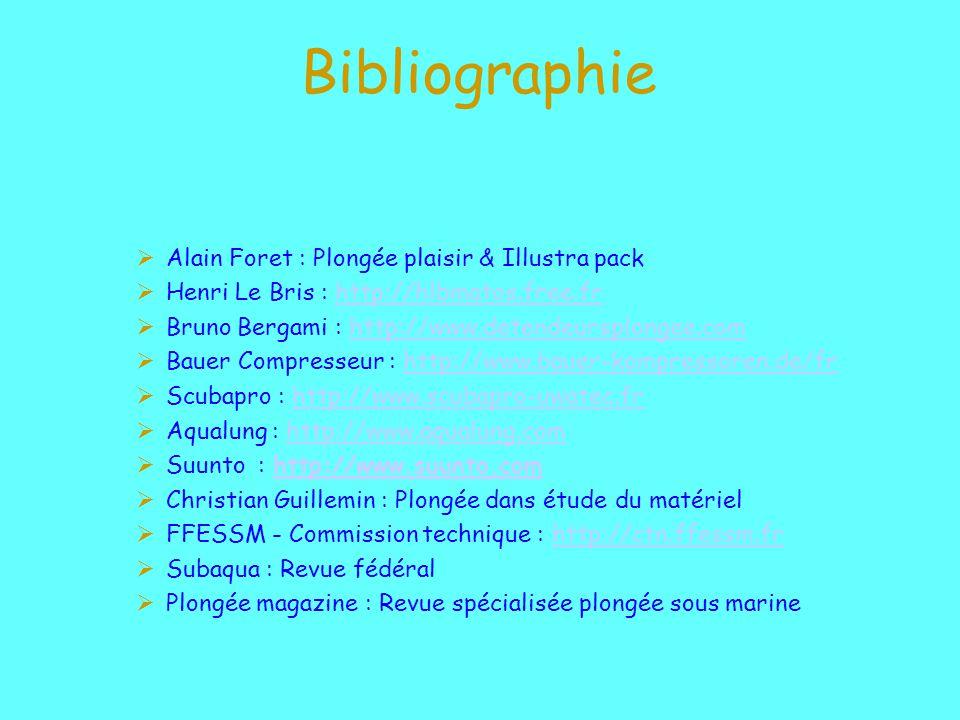 Bibliographie Alain Foret : Plongée plaisir & Illustra pack Henri Le Bris : http://hlbmatos.free.frhttp://hlbmatos.free.fr Bruno Bergami : http://www.detendeursplongee.comhttp://www.detendeursplongee.com Bauer Compresseur : http://www.bauer-kompressoren.de/frhttp://www.bauer-kompressoren.de/fr Scubapro : http://www.scubapro-uwatec.frhttp://www.scubapro-uwatec.fr Aqualung : http://www.aqualung.comhttp://www.aqualung.com Suunto : http://www.suunto.comhttp://www.suunto.com Christian Guillemin : Plongée dans étude du matériel FFESSM - Commission technique : http://ctn.ffessm.frhttp://ctn.ffessm.fr Subaqua : Revue fédéral Plongée magazine : Revue spécialisée plongée sous marine